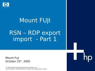 Mount Fuji_RSN_RDP_export_import Ver 1.0 ppt.ppt