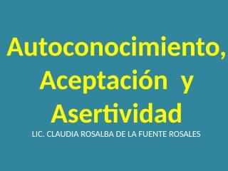 AUTOCONOCIMIENTO,_AUTOACEPTACION__Y_ASERTIVIDAD 8 hrs.pptx