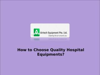 Quality of Hospital Equipment.ppt