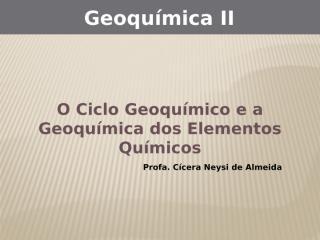 O Ciclo Geoquimico.pptx