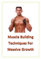 Muscle Building Techniques For Massive Growth.pdf