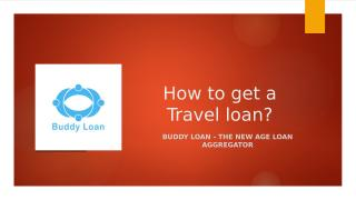 How to get a Travel loan.pptx