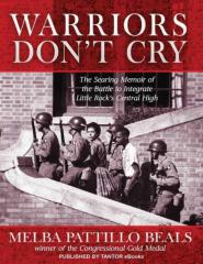 Warriors Don't Cry A Searing Memoir of the Battle to Integrate Little Rock's Central High.pdf