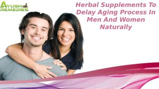 herbal supplements to delay aging process.pptx